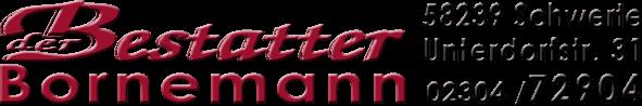 Bornemann derBestatter – 58239 Schwerte Unterdorfstr. 31   02304 / 72904